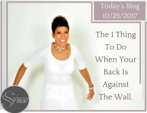 The 1 Thing To Do When Your Back Is Against The Wall